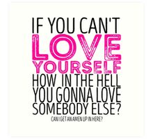 """RuPaul's Drag Race - """"If You Can't Love Yourself..."""" Quote Art Print"""