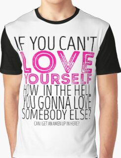 """RuPaul's Drag Race - """"If You Can't Love Yourself..."""" Quote Graphic T-Shirt"""