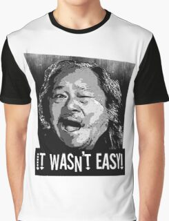 it wasn't easy, big trouble in little china, movie art, movie t-shirt, quote, eg shen,  Graphic T-Shirt