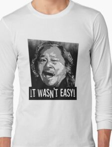 it wasn't easy, big trouble in little china, movie art, movie t-shirt, quote, eg shen,  Long Sleeve T-Shirt
