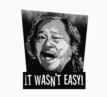 it wasn't easy, big trouble in little china, movie art, movie t-shirt, quote, eg shen,  Unisex T-Shirt