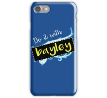Bayley / Charlotte parody inspired 'Do it with Bayley' shirt iPhone Case/Skin