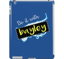 Bayley / Charlotte parody inspired 'Do it with Bayley' shirt iPad Case/Skin