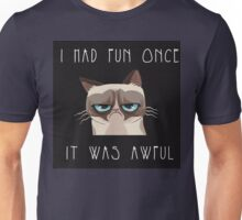 I had fun once, it was awful. Cat Unisex T-Shirt