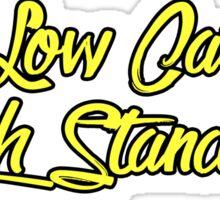 Low Car, High Standards (Yellow) Sticker