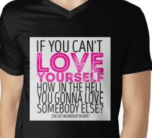 "RuPaul's Drag Race - ""If You Can't Love Yourself..."" Quote Mens V-Neck T-Shirt"