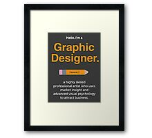Hello. I'm a Graphic Designer 2 Framed Print