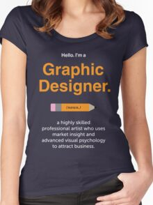 Hello. I'm a Graphic Designer 2 Women's Fitted Scoop T-Shirt