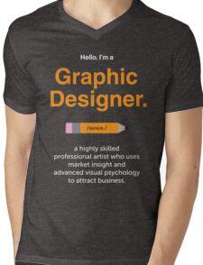 Hello. I'm a Graphic Designer 2 Mens V-Neck T-Shirt