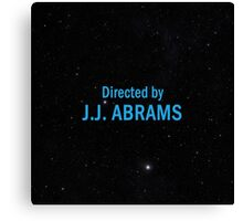 Directed by J. J. Abrams Canvas Print