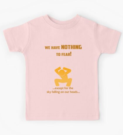 Miscellaneous - nothing to fear Kids Tee