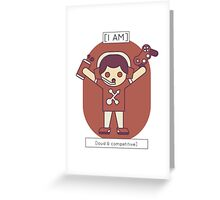 The Loud & Competitive Greeting Card