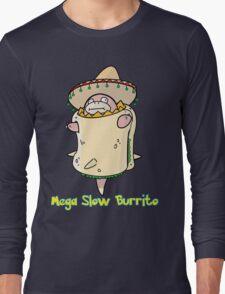 Mega Slow Burrito V1 Long Sleeve T-Shirt