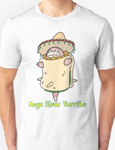 Mega Slow Burrito V1 Unisex T-Shirt