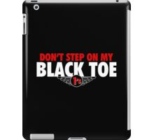 Don't Step on Black Toe 1 iPad Case/Skin