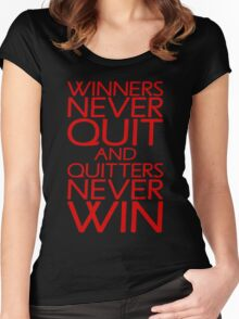 Winners Never Quit And Quitters Never Win Women's Fitted Scoop T-Shirt