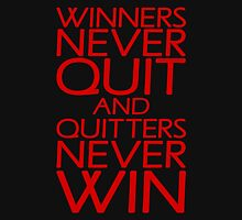 Winners Never Quit And Quitters Never Win Unisex T-Shirt