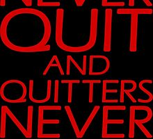 Winners Never Quit And Quitters Never Win by Kreativista