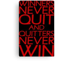 Winners Never Quit And Quitters Never Win Canvas Print