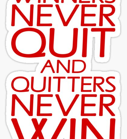Winners Never Quit And Quitters Never Win Sticker