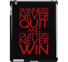 Winners Never Quit And Quitters Never Win iPad Case/Skin