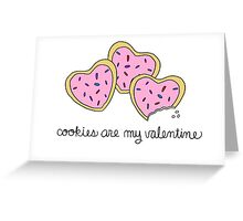 Cookies Are My Valentine Greeting Card