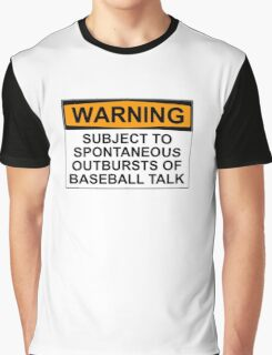 WARNING: SUBJECT TO SPONTANEOUS OUTBURSTS OF BASEBALL TALK Graphic T-Shirt