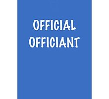 Official Officiant Photographic Print