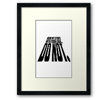 Ruin My Story With Your Logic, Do Not. Framed Print