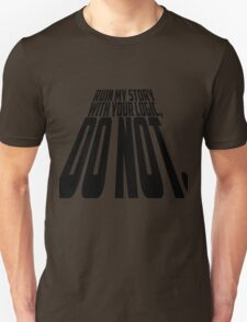 Ruin My Story With Your Logic, Do Not. T-Shirt