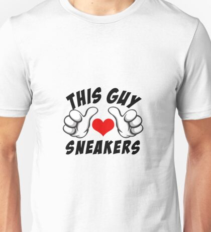 This Guy Loves Sneakers Unisex T-Shirt