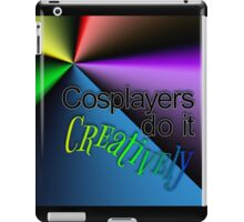 Cosplayers do it Creatively, Black Text iPad Case/Skin