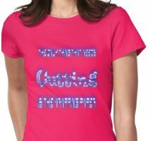 Cutting Recovery Womens Fitted T-Shirt