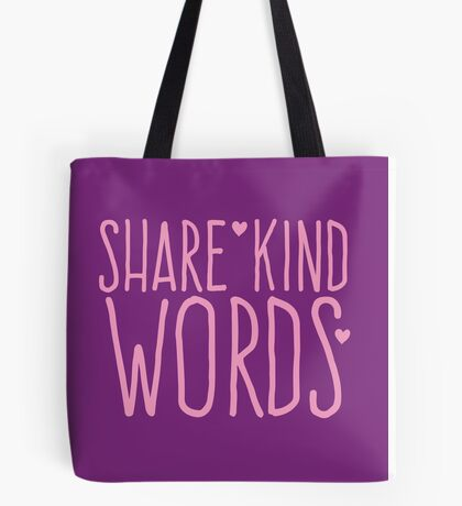 SHARE KIND WORDS Tote Bag