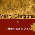 Merry Christmas and A Happy Year To Come by Joy Watson