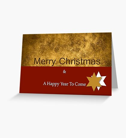 Merry Christmas and A Happy Year To Come Greeting Card