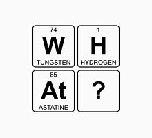 W H At ? - What - Periodic Table - Chemistry Unisex T-Shirt