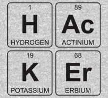 H Ac K Er - Hacker - Periodic Table - Chemistry Baby Tee