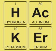 H Ac K Er - Hacker - Periodic Table - Chemistry Kids Clothes
