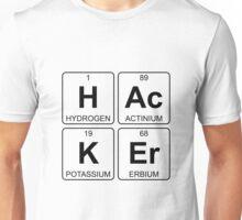 H Ac K Er - Hacker - Periodic Table - Chemistry Unisex T-Shirt
