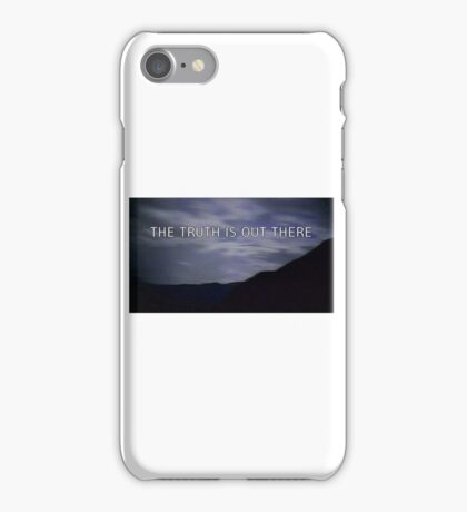 """the truth is out there"" - the x-files  iPhone Case/Skin"
