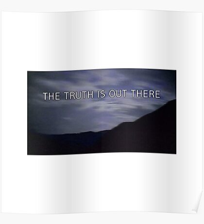 """""""the truth is out there"""" - the x-files  Poster"""