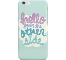 hello from the other side lyric inspiration girly tumblr typography iPhone Case/Skin