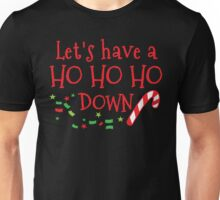 Let's have a HO HO HO down funny Christmas party design Unisex T-Shirt