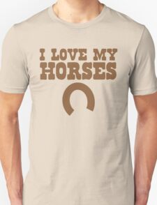 I love my HORSES with lucky horse shoe Unisex T-Shirt