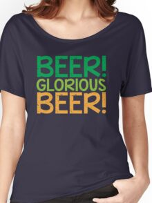 BEER GLORIOUS BEER! Women's Relaxed Fit T-Shirt