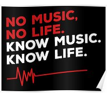 No music. no life. know music. know life. Poster