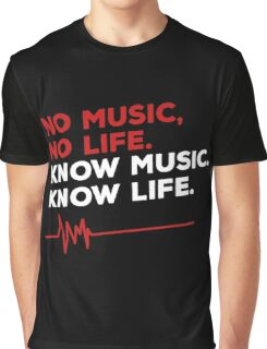 No music. no life. know music. know life. Graphic T-Shirt