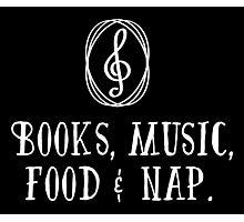 Books, music, food & nap!  Photographic Print