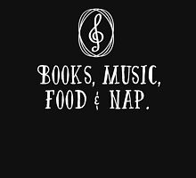Books, music, food & nap!  Unisex T-Shirt